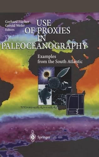 Use of Proxies in Paleoceanography: Examples from the South Atlantic (Hardback)