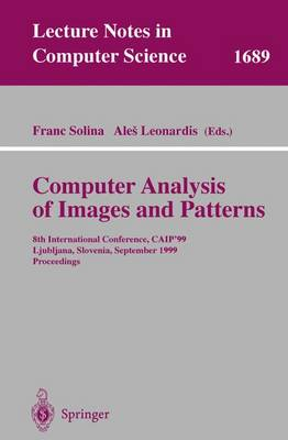 Computer Analysis of Images and Patterns: 8th International Conference, CAIP'99 Ljubljana, Slovenia, September 1-3, 1999 Proceedings - Lecture Notes in Computer Science 1689 (Paperback)