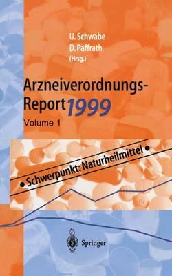 Arzneiverordnungs-Report 1999: Aktuelle Daten, Kosten, Trends Und Kommentare (Hardback)