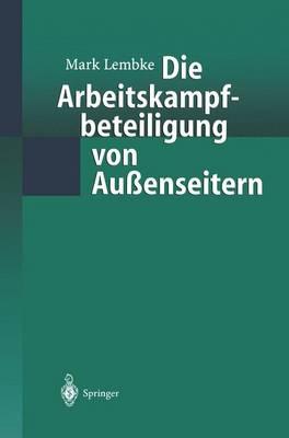 Die Arbeitskampfbeteiligung von Aussenseitern (Paperback)