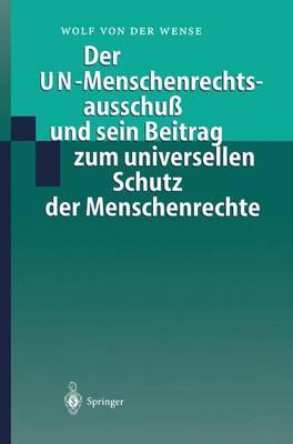 Der Un-Menschenrechtsausschu Und Sein Beitrag Zum Universellen Schutz Der Menschenrechte (Hardback)