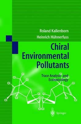 Chiral Environmental Pollutants: Trace Analysis and Ecotoxicology (Hardback)