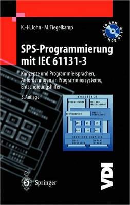 Sps-Programmierung Mit Iec 61131-3: Konzepte Und Programmiersprachen, Anforderungen an Programmiersysteme, Entscheidungshilfen - VDI-Buch (Hardback)