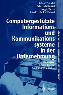 Computergestutzte Informations- Und Kommunikationssysteme in Der Unternehmung (Paperback)
