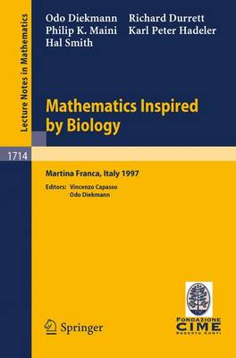Mathematics Inspired by Biology: Lectures given at the 1st Session of the Centro Internazionale Matematico Estivo (C.I.M.E.) held in Martina Franca, Italy, June 13-20, 1997 - Lecture Notes in Mathematics 1714 (Paperback)