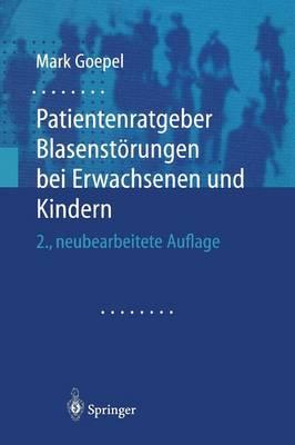 Patientenratgeber Blasenst rungen Bei Erwachsenen Und Kindern (Paperback)
