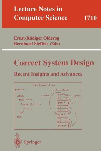 Correct System Design: Recent Insights and Advances - Lecture Notes in Computer Science 1710 (Paperback)