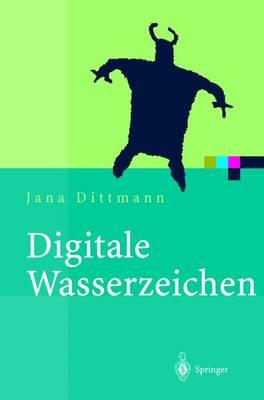 Digitale Wasserzeichen: Grundlagen, Verfahren, Anwendungsgebiete - Xpert.Press (Hardback)