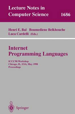 Internet Programming Languages: ICCL'98 Workshop,Chicago, IL, USA, May 13, 1998, Proceedings - Lecture Notes in Computer Science 1686 (Paperback)