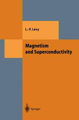 Magnetism and Superconductivity - Theoretical and Mathematical Physics (Hardback)