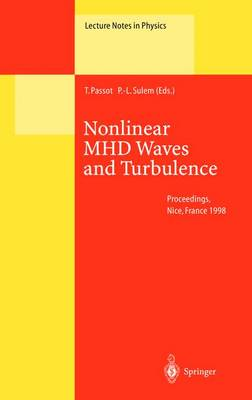 Nonlinear MHD Waves and Turbulence: Proceedings of the Workshop Held in Nice, France, 1-4 December 1998 - Lecture Notes in Physics 536 (Hardback)