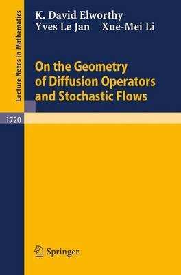 On the Geometry of Diffusion Operators and Stochastic Flows - Lecture Notes in Mathematics 1720 (Paperback)