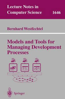Models and Tools for Managing Development Processes - Lecture Notes in Computer Science 1646 (Paperback)