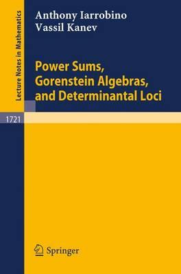 Power Sums, Gorenstein Algebras, and Determinantal Loci - Lecture Notes in Mathematics 1721 (Paperback)