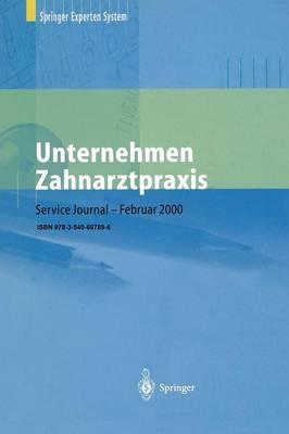 Unternehmen Zahnarztpraxis: Springers Gro er Wirtschafts- Und Rechtsratgeber F r Zahn rzte (Paperback)