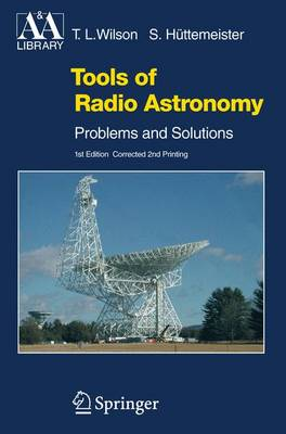 Tools of Radio Astronomy: Problems and Solutions - Astronomy and Astrophysics Library (Paperback)