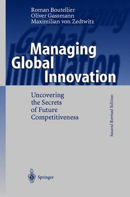 Managing Global Innovation: Uncovering the Secrets of Future Competitiveness (Hardback)
