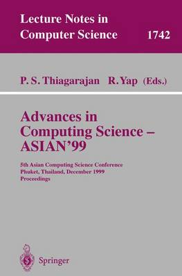 Advances in Computing Science - ASIAN'99: 5th Asian Computing Science Conference, Phuket, Thailand, December 10-12, 1999 Proceedings - Lecture Notes in Computer Science 1742 (Paperback)
