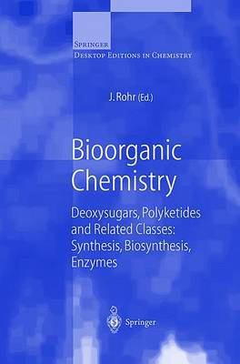 Bioorganic Chemistry: Deoxysugars, Polyketides and Related Classes: Synthesis, Biosynthesis, Enzymes - Springer Desktop Editions in Chemistry (Paperback)
