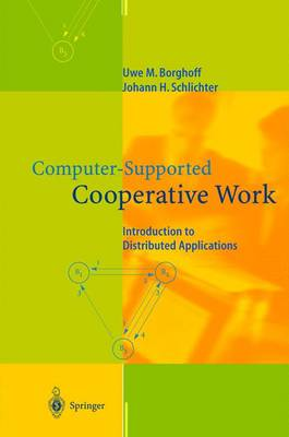 Computer-Supported Cooperative Work: Introduction to Distributed Applications (Hardback)
