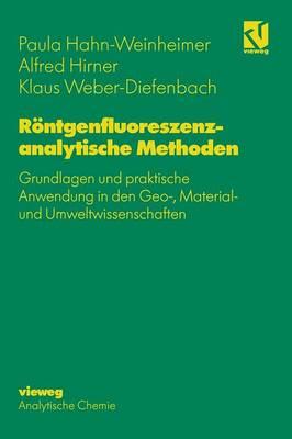 R ntgenfluoreszenzanalytische Methoden: Grundlagen Und Praktische Anwendung in Den Geo-, Material- Und Umweltwissenschaften (Hardback)
