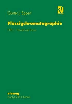 Fl ssigchromatographie: HPLC - Theorie Und Praxis (Hardback)