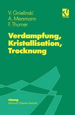 Verdampfung, Kristallisation, Trocknung (Hardback)