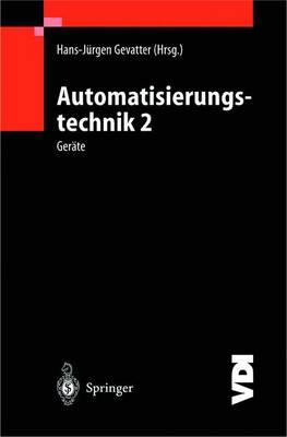 Automatisierungstechnik 2: Ger te - VDI-Buch (Hardback)