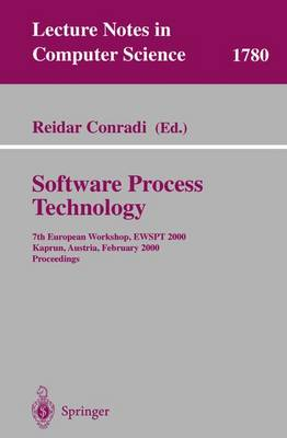 Software Process Technology: 7th European Workshop, EWSPT 2000, Kaprun, Austria, February 21-25, 2000. Proceedings - Lecture Notes in Computer Science 1780 (Paperback)