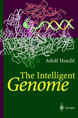 The Intelligent Genome: On the Origin of the Human Mind by Mutation and Selection (Hardback)