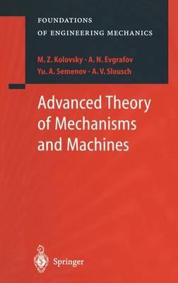 Advanced Theory of Mechanisms and Machines - Foundations of Engineering Mechanics (Hardback)