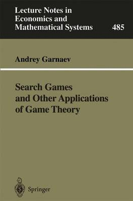 Search Games and Other Applications of Game Theory - Lecture Notes in Economics and Mathematical Systems 485 (Paperback)