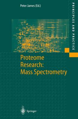 Proteome Research: Mass Spectrometry - Principles and Practice (Paperback)
