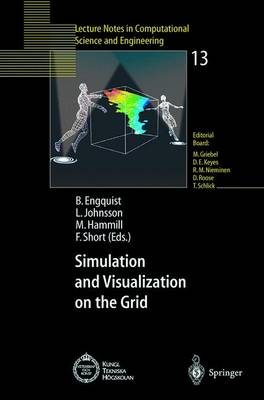Simulation and Visualization on the Grid: Parallelldatorcentrum Kungl Tekniska Hoegskolan Seventh Annual Conference Stockholm, Sweden December 1999 Proceedings - Lecture Notes in Computational Science and Engineering 13 (Paperback)