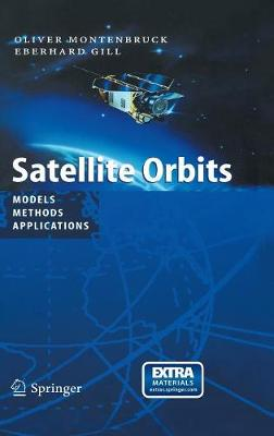 Satellite Orbits: Models, Methods and Applications