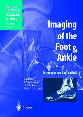 Imaging of the Foot and Ankle: Techniques and Applications - Medical Radiology / Diagnostic Imaging (Hardback)
