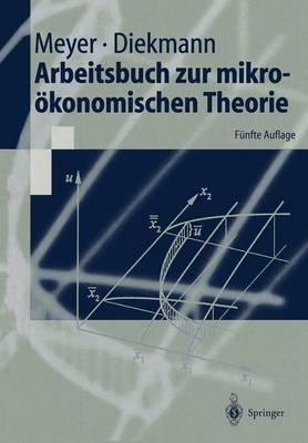 Arbeitsbuch Zur Mikro konomischen Theorie - Springer-Lehrbuch (Hardback)