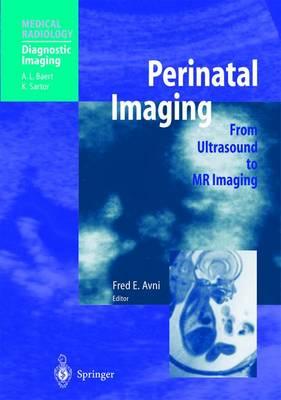 Perinatal Imaging: From Ultrasound to MR Imaging - Medical Radiology / Diagnostic Imaging (Hardback)