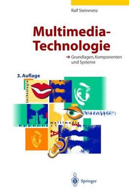 Multimedia-Technologie: Grundlagen, Komponenten Und Systeme (Hardback)