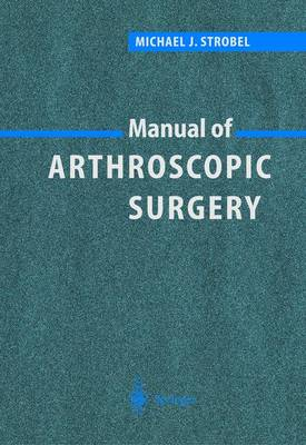 Manual of Arthroscopic Surgery (Hardback)
