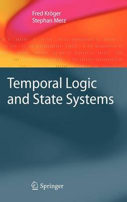 Temporal Logic and State Systems - Texts in Theoretical Computer Science. An EATCS Series (Hardback)