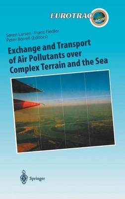 Exchange and Transport of Air Pollutants over Complex Terrain and the Sea: Field Measurements and Numerical Modelling; Ship, Ocean Platform and Laboratory Measurements - Transport and Chemical Transformation of Pollutants in the Troposphere 9 (Hardback)