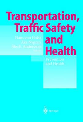 Transportation, Traffic Safety and Health - Prevention and Health (Hardback)