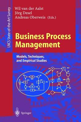 Business Process Management: Models, Techniques, and Empirical Studies - Lecture Notes in Computer Science 1806 (Paperback)