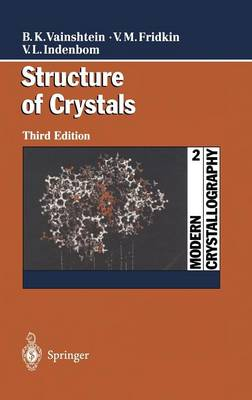 Modern Crystallography 2: Structure of Crystals (Hardback)