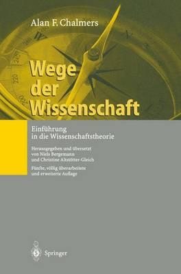 Wege Der Wissenschaft: Einfhrung in Die Wissenschaftstheorie (Paperback)