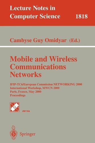 Mobile and Wireless Communication Networks: IFIP-TC6/European Commission NETWORKING 2000 International Workshop, MWCN 2000 Paris, France, May 16-17, 2000 Proceedings - Lecture Notes in Computer Science 1818 (Paperback)
