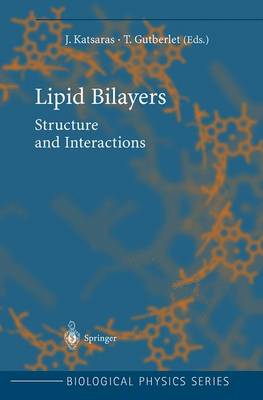 Lipid Bilayers: Structure and Interactions - Biological and Medical Physics, Biomedical Engineering (Hardback)