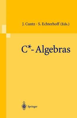 C+ Algebras: Proceedings of the SFB-Workshop on C*-Algebras, Meunster, Germany, March 8-12, 1999 (Paperback)