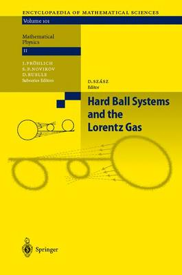 Hard Ball Systems and the Lorentz Gas - Encyclopaedia of Mathematical Sciences 101 (Hardback)
